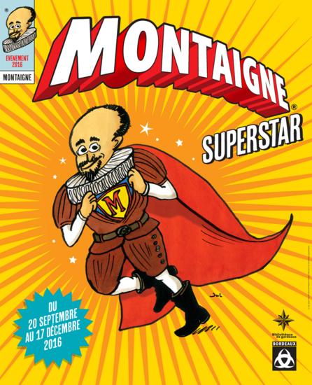 """Affiche de l'exposition """"Montaigne Superstar"""" à la bibliothèque Mériadeck de Bordeaux"""